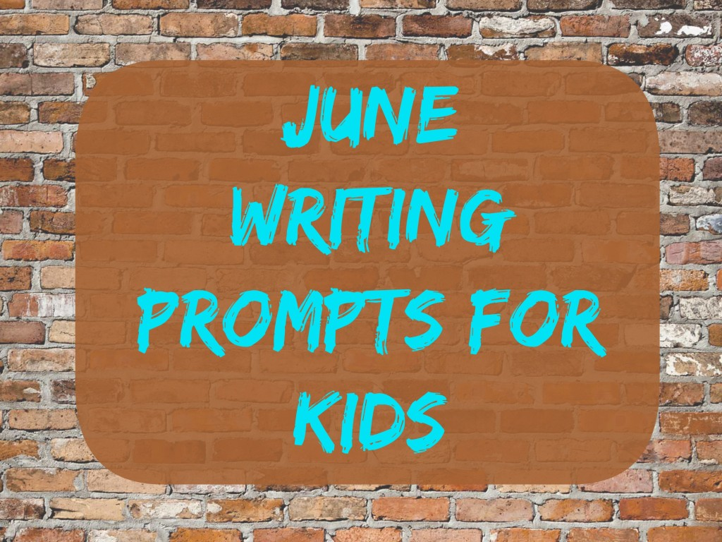 June Writing Prompts for Kids