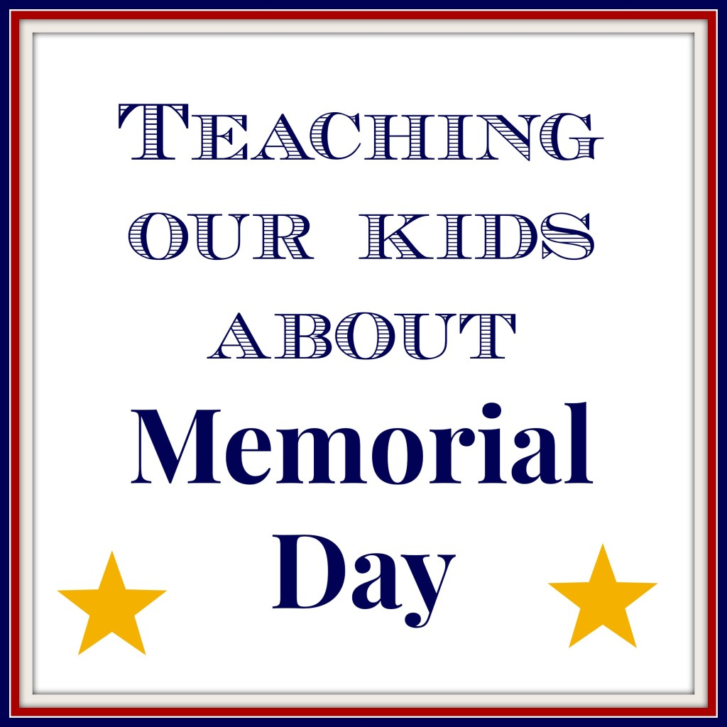 Teaching our kids about memorial day.jpg