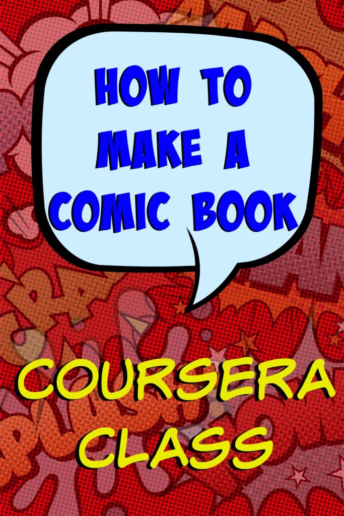 Information about the How to Make a Comic Book class on Coursera. Perfect compliment to a Superhero unit study for teenagers, or any student who wants a hands on lesson in the art of comic books.